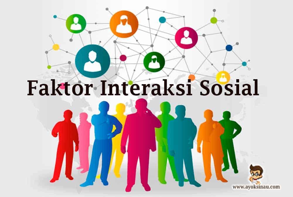 Interaksi Sosial Pengertian Faktor Syarat Dan Bentuk