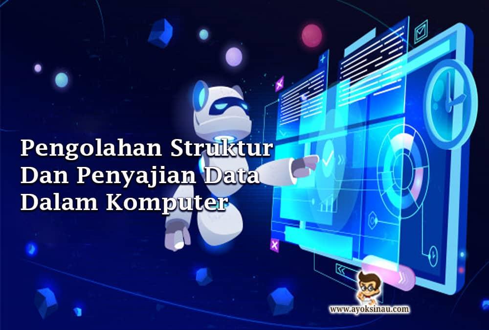 struktur-dan-penyajian-data-komputer